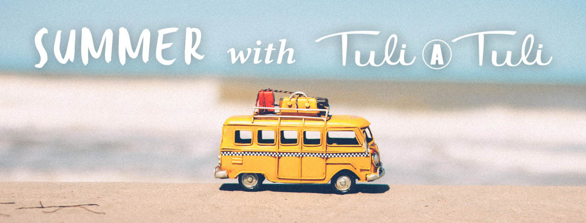 SPRING and SUMMER with Tuli A Tuli